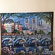 Картина маслом Вечер в Париже. Городской пейзаж. Холст на подрамнике. Автор Наталья Ива.