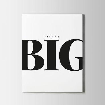 Дизайн и реклама ручной работы. Ярмарка Мастеров - ручная работа Постер Dream big. Handmade.