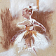 Люди, ручной работы. Ярмарка Мастеров - ручная работа. Купить Маленькая балерина. Handmade. Теплые картины, подарок подруге