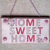 """Для дома и интерьера ручной работы. Ярмарка Мастеров - ручная работа Панно """"HOME SWEET HOME"""". Handmade."""