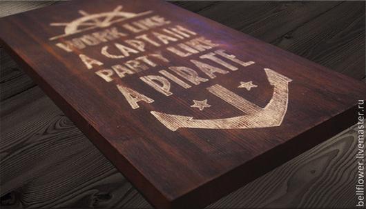 Интерьерные слова ручной работы. Ярмарка Мастеров - ручная работа. Купить work like a captain, party like a pirate интерьерная вывеска. Handmade.