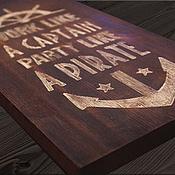 Слова ручной работы. Ярмарка Мастеров - ручная работа work like a captain, party like a pirate интерьерная вывеска. Handmade.