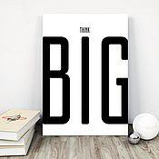 Дизайн и реклама ручной работы. Ярмарка Мастеров - ручная работа Постер Think BIG. Handmade.