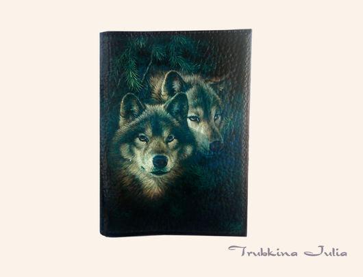 """Обложки ручной работы. Ярмарка Мастеров - ручная работа. Купить Обложка на паспорт """"Волк - это дух, живущий внутри каждого из нас"""". Handmade."""