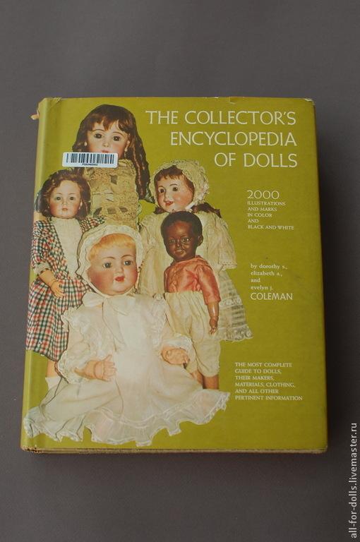 Обучающие материалы ручной работы. Ярмарка Мастеров - ручная работа. Купить Книга The Collector's Encyclopedia of Dolls, том 1. Handmade.
