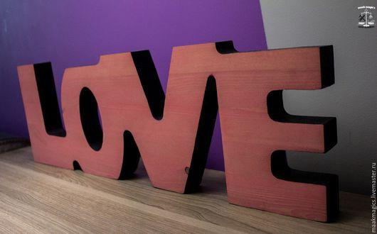 Интерьерные слова ручной работы. Ярмарка Мастеров - ручная работа. Купить Слово из дерева Love (MAAK Magic' Craft & Design). Handmade.