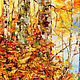 Oil painting with autumn landscape. Picture with autumn. Autumn landscape. Pictures. Zabaikalie. My Livemaster. Фото №5