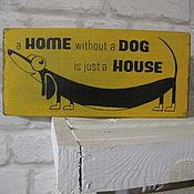 Для дома и интерьера ручной работы. Ярмарка Мастеров - ручная работа Табличка деревянная с собакой. Handmade.