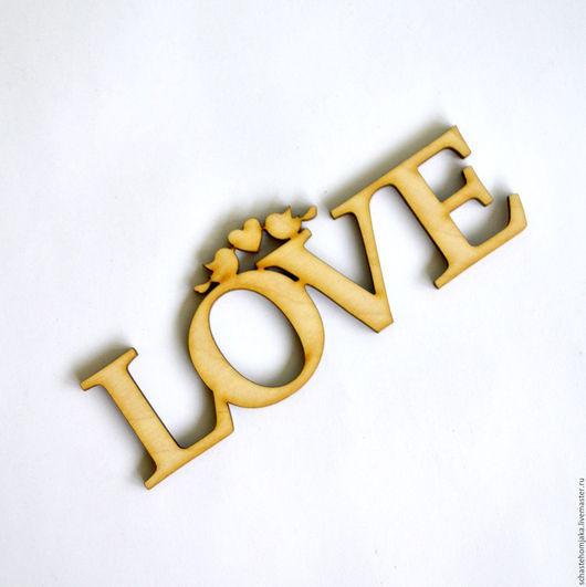 """Интерьерные слова ручной работы. Ярмарка Мастеров - ручная работа. Купить Мини-слово из дерева """"Love"""". Любовь. Handmade. Слово"""