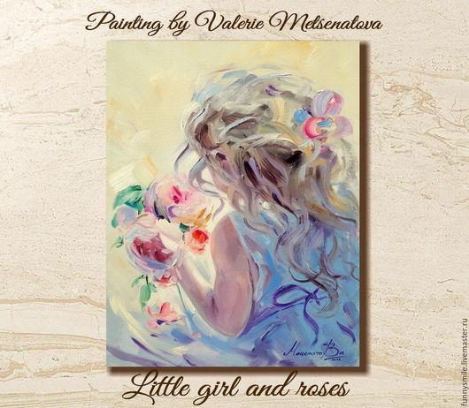 Люди, ручной работы. Ярмарка Мастеров - ручная работа. Купить Картина маслом на холсте Девочка и розы. Розы. Девочка Ребенок. Handmade.