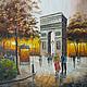 """Город ручной работы. Ярмарка Мастеров - ручная работа. Купить Картина маслом """"Триумфальная арка"""". Handmade. Разноцветный, картина для дома"""