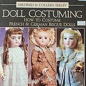 Материалы для творчества ручной работы. Ярмарка Мастеров - ручная работа Книга Doll Costuming, автор Mildred&Colleen Seeley. Handmade.