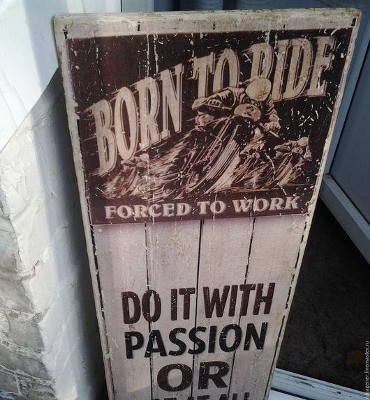 Город ручной работы. Ярмарка Мастеров - ручная работа. Купить Панно 25х70 большое деревянное BORN TO RIDE. Handmade.