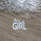 Материалы для творчества handmade. Livemaster - original item !Cutting for scrapbooking, IT is GIRL /IT`s a girl -cardboard design. Handmade.