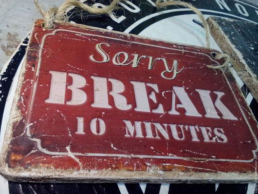 """Город ручной работы. Ярмарка Мастеров - ручная работа. Купить Табличка, вывеска """"Open-Break 10 min"""" в стиле ЛОФТ_Терракота W0119. Handmade."""