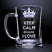 Кружки ручной работы. Ярмарка Мастеров - ручная работа Кружка для пива Keep calm because i love you. Handmade.