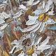 Картины цветов ручной работы. Восхитительные ромашки... Картина маслом, холст. Счастье есть! И оно здесь.... Ярмарка Мастеров.