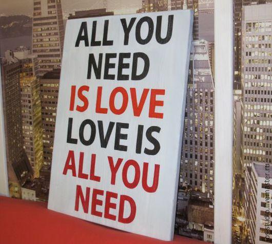 Интерьерные слова ручной работы. Ярмарка Мастеров - ручная работа. Купить Панно All you need is love. Handmade.