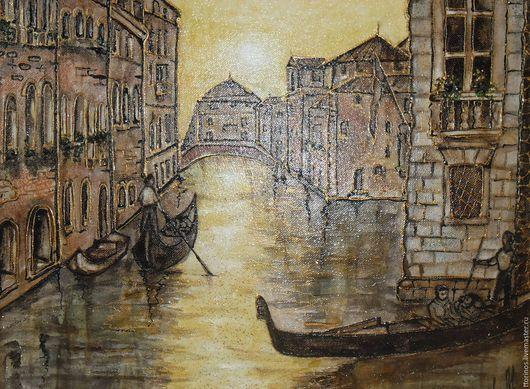 Город ручной работы. Ярмарка Мастеров - ручная работа. Купить Утро в Венеции. Картина на холсте.. Handmade. Коричневый, гондолы, морилка